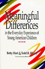 Hart and Risley's book, Meaningful Differences in the Everyday Experience of Young American Children, 1995